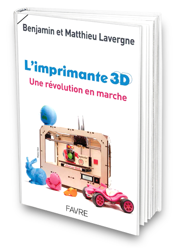 Interview de Benjamin Lavergne pour son livre «L'imprimante 3D»