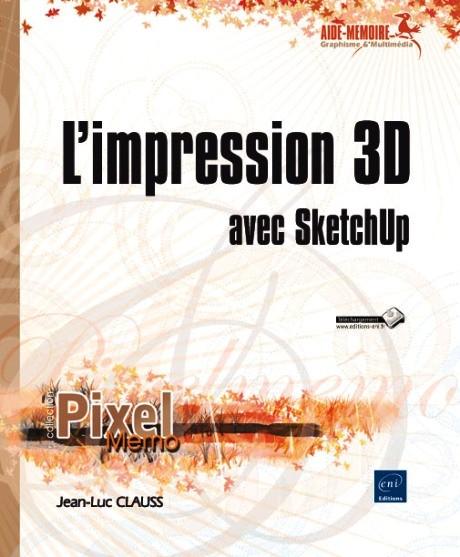 Nouveau livre : L'impression 3D avec SketchUp !