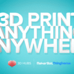Thingiverse s'associe au réseau d'imprimantes 3D 3D Hubs