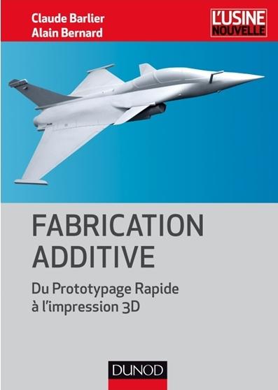 Un livre essentiel pour comprendre la fabrication additive - Rencontre avec son co-auteur Alain Bernard