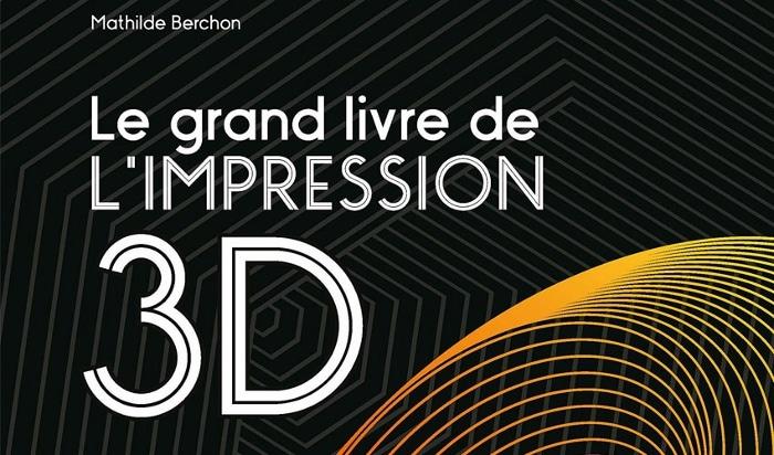 """Rencontre avec Mathilde Berchon et son """"grand livre de l'impression 3D"""""""